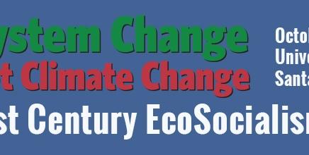 10/9 – 10/11 in Santa Barbara: 21st Century EcosocialismConference