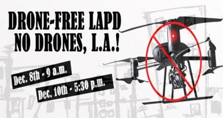 12/8 & 12/10 – Drone-Free LAPD, No Drones, LA! Week ofAction