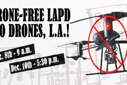 12/8 & 12/10 – Drone-Free LAPD, No Drones, LA! Week of Action