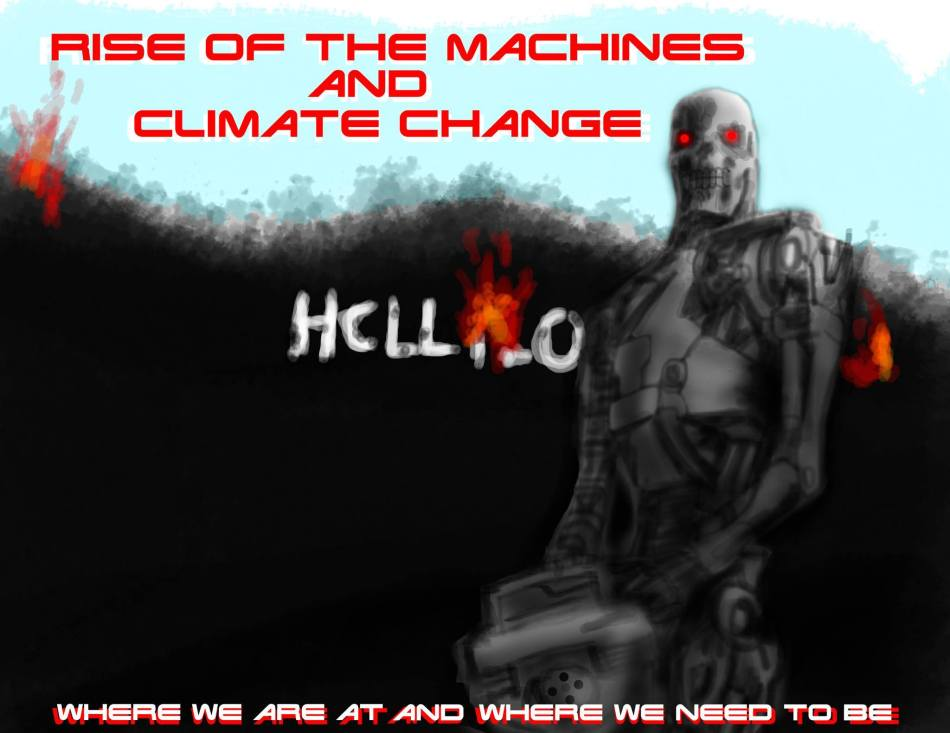 4/30 – Fifth Sunday: Rise of the Machines/Climate Change – Where We Are and Where We Need toBe